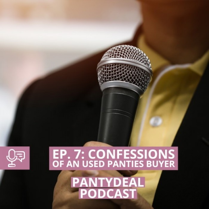 Pantydeal Podcast - Ep. 7: Confessions of Used Panties Buyer Revealed