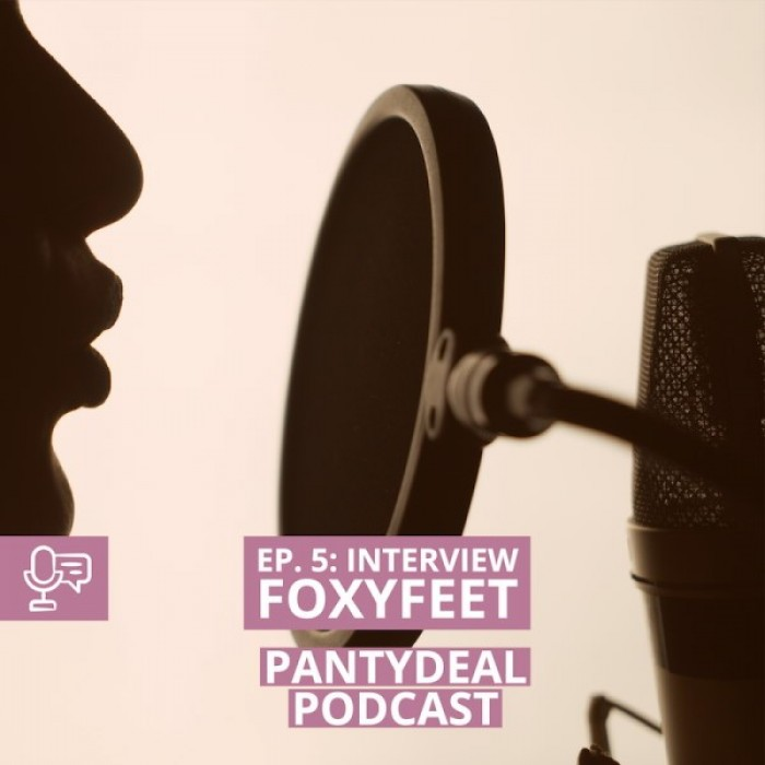 Pantydeal Podcast - Episode 5: Interview with FoxyFeet, panty seller.