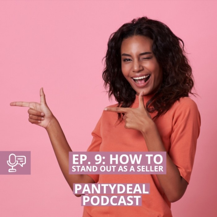 Pantydeal Podcast - Episode 9: How to Stand Out as A Seller